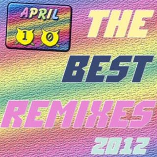 The Best Remixes April 10 (2012) - скачать