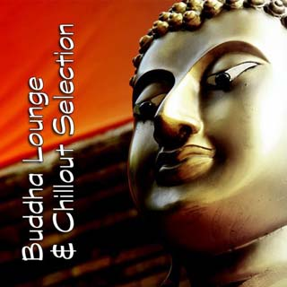 VA Buddha Lounge and Chillout Selection (2012) - скачать бесплатно