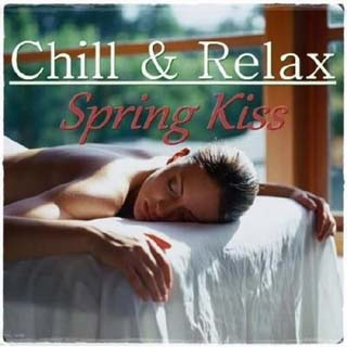 VA - Chill and Relax - Spring Kiss 2012 - скачать