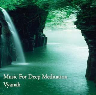 Vyanah - Music For Deep Meditation - 2010 - скачать