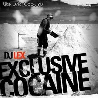 DJ Lex - Exclusive cocaine - скачать