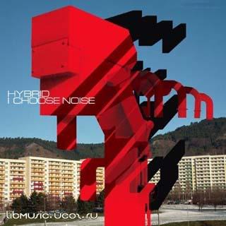 Hybrid - I Choose Noise - cкачать