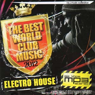 Electro House - The Best World Club Music (2012) - скачать бесплатно