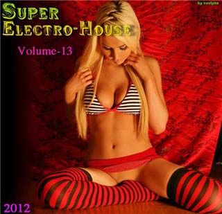 Super Electro-House Vol 13 (2012) - скачать