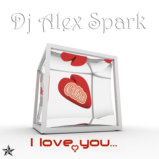 Dj Alex Spark - I Love You at Olia 2009 скачать
