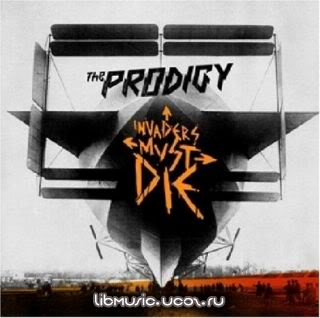 Prodigy - Invaders Must Die 2009 скачать
