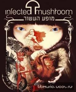 Infected Mushroom - 10th Anniversary скачать бесплатно