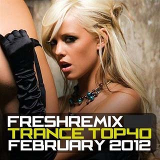 VA - Freshremix Trance TOP 40 February 2012 - скачать