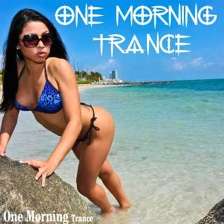One Morning Trance (2012) - скачать бесплатно